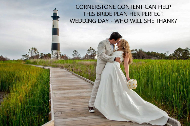 Cornerstone content can help this bride plan her perfect wedding day - who will she thank for that? (Photo by Tara Holloway)