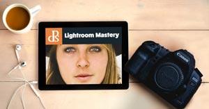 Lightroom Mastery by Digital Photography School