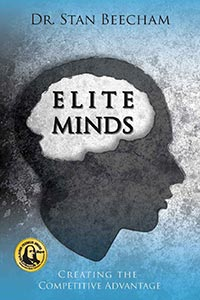 Elite Minds: Creating The Competitive Edge by Dr. Stan Beecham