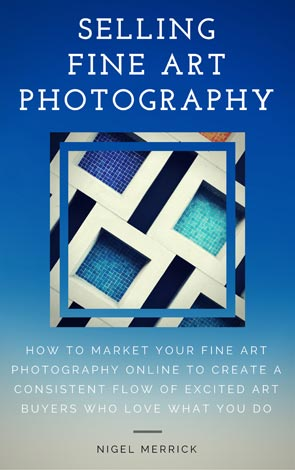 Selling Fine Art Photography by Nigel Merrick