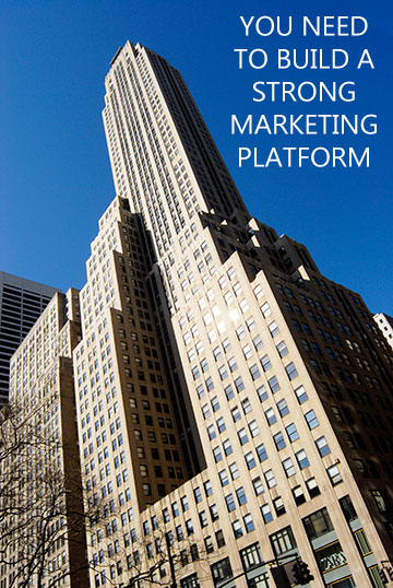 You need to create a strong marketing platform