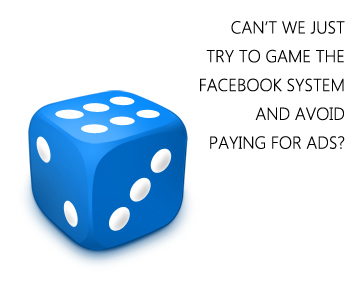 Photography Facebook Ads: Can't we just game the Facebook system and avoid paying for ads?