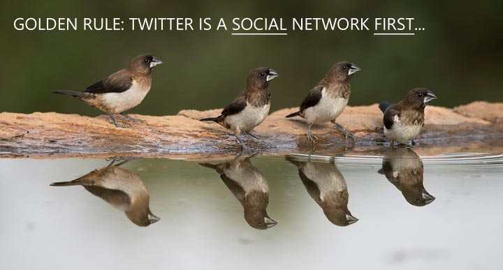 The golden rule of twitter (and social media in general): This is all about being social first.
