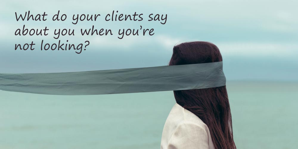 Word of mouth marketing: What do your clients say about you?